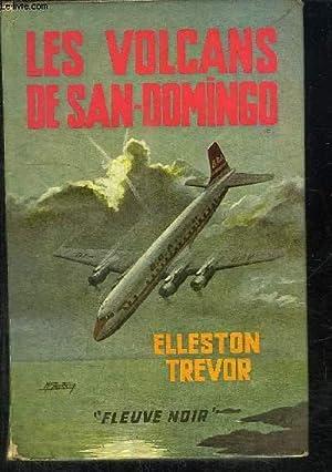 LES VOLCANS DE SAN-DOMINGO: TREVOR ELLESTON