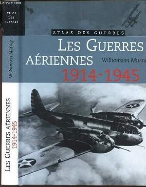"LES GUERRES AERIENNES - 1914-1945 / ""ATLAS DES GUERRES"".: MURRAY WILLIAMSON"