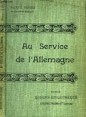 AU SERVICE DE L'ALLEMAGNE.: BARRES MAURICE.