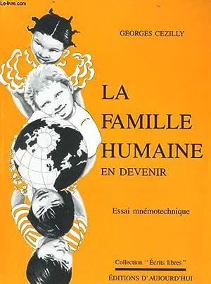 LA FAMILLE HUMAINE EN DEVENIR. ESSAI MNEMOTECHNIQUE: GEORGES CEZILLY