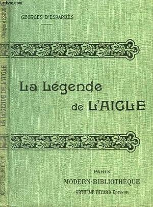 LA LEGENDE DE L'AIGLE. ( POEME EPIQUE: D'ESPARBES GEORGES.