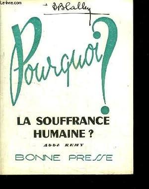 POURQUOI ? LA SOUFFRANCE HUMAINE ?: ABBE REMY