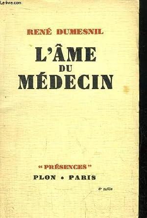 L'AME DU MEDECIN: DUMESNIL RENE