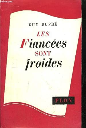 LES FIANCEES SONT FROIDES: DUPRE GUY