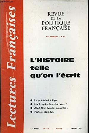 LECTURES FRANCAISES N° 129 - L'HISTOIRE TELLE QU'ON L'ECRIT, UN PRECEDENT A ALGER, QUI ...
