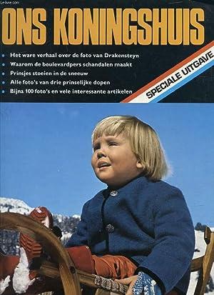 ONS KONINGSHUIS, Nr. 2, SPECIALE UITGAVE (Inhoud: Het ware verhaal over de foto van Drakensteyn. ...