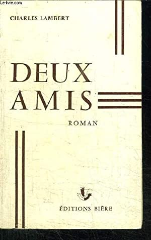 DEUX AMIS: LAMBERT CHARLES