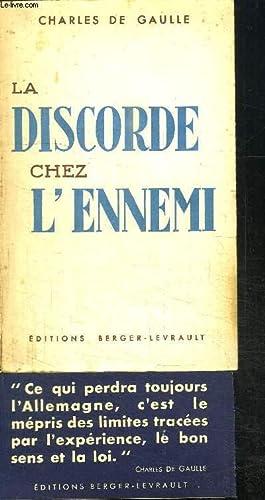 LA DISCORDE CHEZ L'ENNEMI: DE GAULLE CHARLES