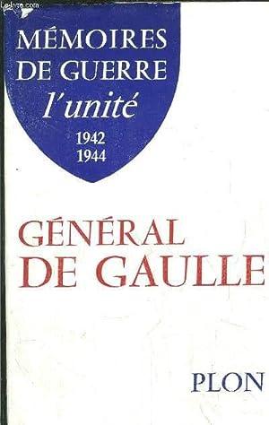 MEMOIRES DE GUERRE - L'UNITE 1942-1944: DE GAULLE CHARLES