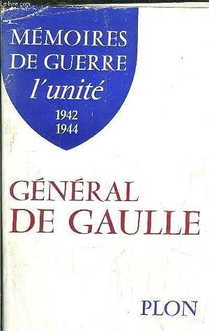 MEMORIES DE GUERRE - L'UNITE 1942-1944: DE GAULLE CHARLES