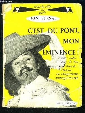 C EST DU PONT MON EMINENCE!: BURNAT JEAN