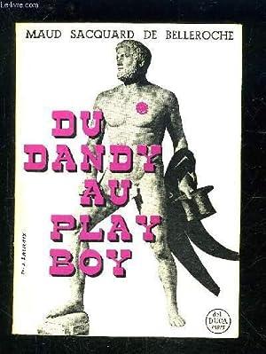 DU DANDY AU PLAY BOY- ETUDE: SACQUARD DE BELLEROCHE MAUD