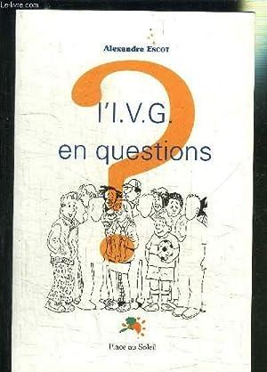 L IVG EN QUESTIONS: ESCOT ALEXANDRE