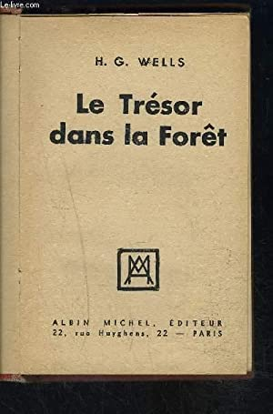 LE TRESOR DANS LA FORET: WELLS H.G.