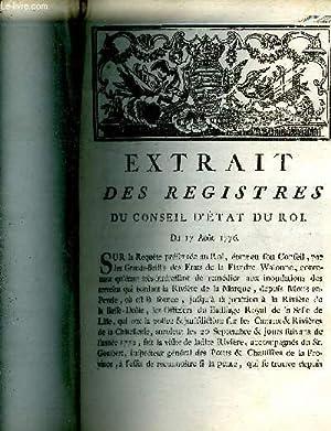 EXTRAIT DES REGISTRES DU CONSEIL D'ETAT DU ROI DU 17 AOUT 1776 SUR LA REQUETE PRESENTEE AU ROI...