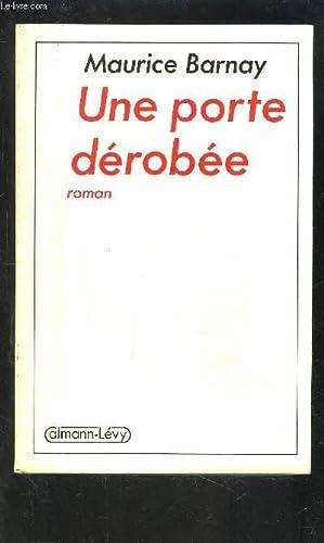 UNE PORTE DEROBEE: BARNAY MAURICE