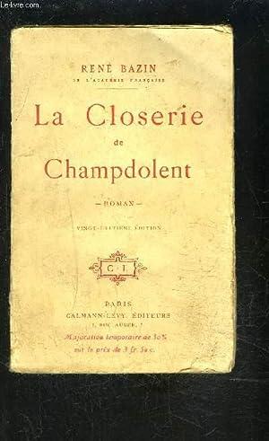LA CLOSERIE DE CHAMPDOLENT: BAZIN RENE.
