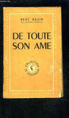 DE TOUTE SON AME- COLLECTION LE ZODIAQUE: BAZIN RENE.