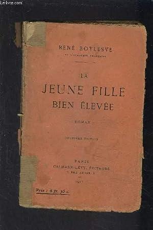 LA JEUNE FILLE BIEN ELEVEE: BOYLESVE RENE