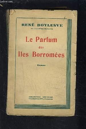 LE PARFUM DES ILES BORROMEES: BOYLESVE RENE