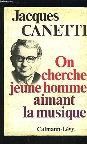 ON CHERCHE JEUNE HOMME AIMANT LA MUSIQUE: CANETTI JACQUES