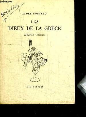 LES DIEUX DE LA GRECE - MYTHOLOGIE CLASSIQUE: BONNARD ANDRE
