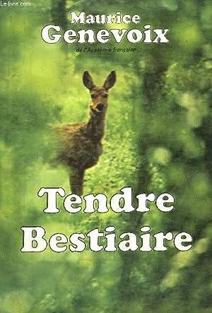 TENDRE BESTIAIRE: GENEVOIX MAURICE