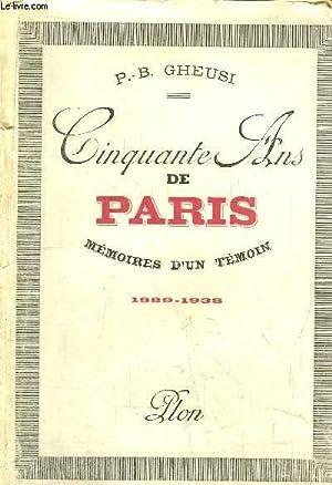 CINQUANTE ANS DE PARIS - MEMOIRES D'UN TEMOIN - 1889-1938: GHEUSI P.-B.