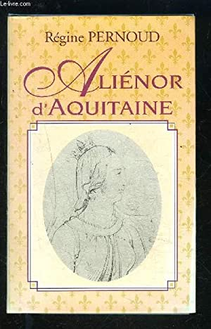 ALIENOR D AQUITAINE: PERNOUD REGINE