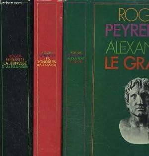 ALEXANDRE LE GRAND- 3 TOMES EN 3 VOLUMES- LES CONQUETES D ALEXANDRE- LA JEUNESSE D ALEXANDRE: ...