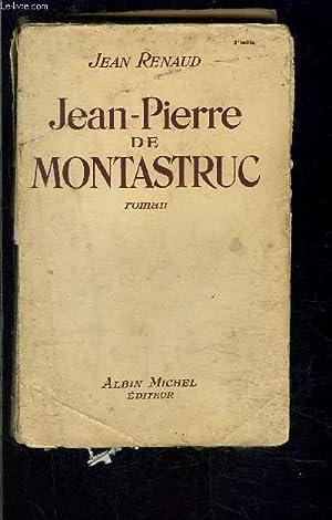 JEAN PIERRE DE MONTASTRUC: RENAUD JEAN.