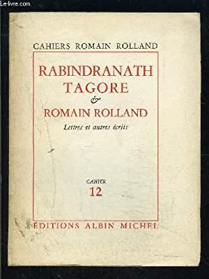 CAHIERS ROMAIN ROLLAND- CAHIER 12- RABINDRANATH TAGORE: ROLLAND ROMAIN