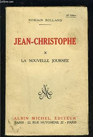 JEAN CHRISTOPHE- TOME 10- LA NOUVELLE JOURNEE: ROLLAND ROMAIN