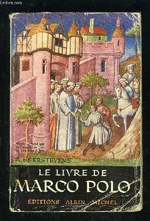 LE LIVRE DE MARCO POLO OU LE DEVISEMENT DU MONDE: SERSTEVENS ALBERT (T)