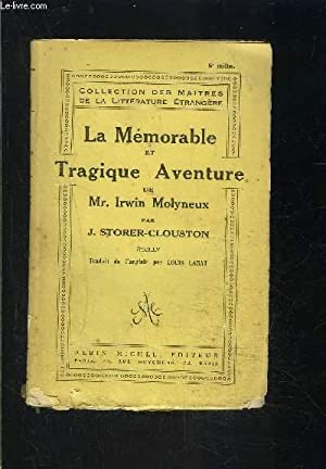 LA MEMORABLE ET TRAGIQUE AVENTURE DE Mr IRWIN MOLYNEUX: STORER CLOUSON J.