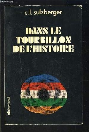 DANS LE TOURBILLON DE L HISTOIRE- MEMOIRES: SULZBERGER C.L.