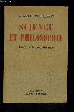 SCIENCE ET PHILOSOPHIE- UNITE DE LA CONNAISSANCE: VOUILLEMIN GENERAL
