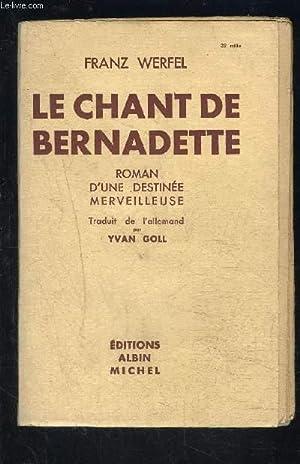 LE CHANT DE BERNADETTE- ROMAN D UNE DESTINEE MERVEILLEUSE: WERFEL FRANZ.