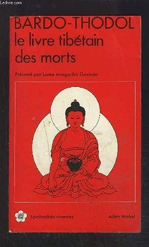 BARDO THODOL- LE LIVRE TIBETAIN DES MORTS: ANAGARIKA GOVINDA LAMA.