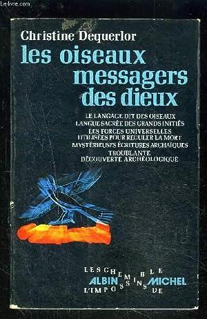 LES OISEAUX MESSAGERS DES DIEUX: DEQUERLOR CHRISTINE