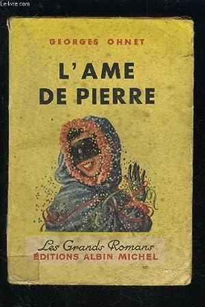 L AME DE PIERRE: OHNET GEORGES