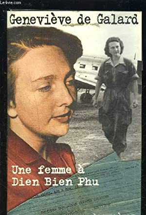 UNE FEMME A DIEN BIEN PHU: GALARD GENEVIEVE (DE)- BAZIL