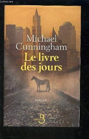 LE LIVRE DES JOURS: CUNNINGHAM MICHAEL.