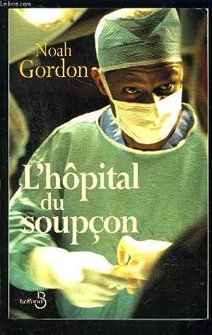 L HOPITAL DU SOUPCON: GORDON NOAH.