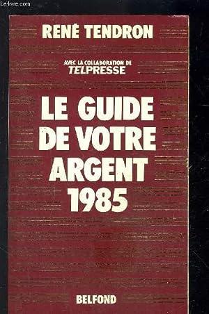 VOTRE ARGENT VOS PLACEMENTS- LE GUIDE TENDRON: COLLECTIF