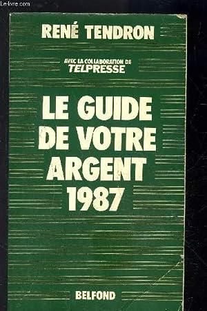 VOTRE ARGENT VOS PLACEMENTS- LE GUIDE TENDRON: TENDRON RENE.