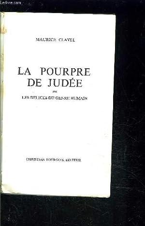 LA POURPRE DE JUDEE ou Les délices: CLAVEL MAURICE.