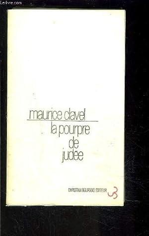 LA POURPRE DE JUDEE ou Les délices: CLAVEL MAURICE
