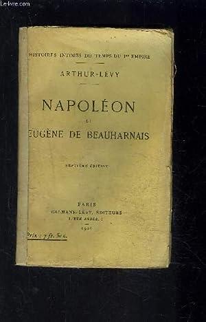 NAPOLEON ET EUGENE DE BEAUHARNAIS: ARTHUR LEVY