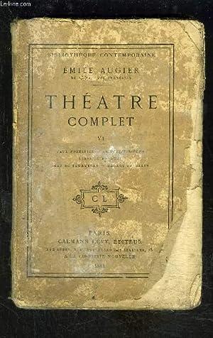 THEATRE COMPLET- Tome 6 uniquement: Paul Forestier-: AUGIER EMILE